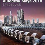 Autodesk Maya 2018 Basics Guide Ebook