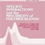 Specific Interactions and the Miscibility of Polymer Blends Ebook