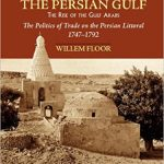 The Persian Gulf: The Rise of the Gulf Arabs Ebook