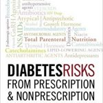 Diabetes Risks From Prescription and Nonprescription Drugs : Mechanisms and Approaches to Risk Reduction