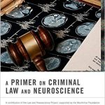 A Primer on Criminal Law and Neuroscience Ebook