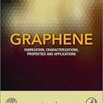 Graphene Fabrication, Characterizations, Properties and Applications