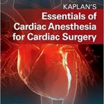 Kaplan's Essentials of Cardiac Anesthesia 2nd Edition Ebook