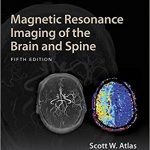 Magnetic Resonance Imaging of the Brain and Spine Fifth Edition Ebook