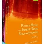 Plasma Physics and Fusion Plasma Electrodynamics Two vols