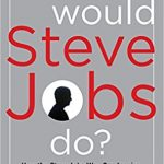 What would Steve Jobs do? Ebook