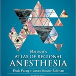 Brown's Atlas of Regional Anesthesia, 5th Edition Ebook