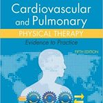 Cardiovascular and Pulmonary Physical Therapy: Evidence to Practice, 5th Edition Ebook