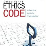 Decoding the Ethics Code: A Practical Guide for Psychologists 4th Edition Ebook