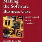 Making the Software Business Case: Improvement by the Numbers Ebook