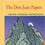 The Don Juan Papers: Further Castaneda Controversies Ebook