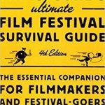 Chris Gore's Ultimate Film Festival Survival Guide, 4th edition Ebook