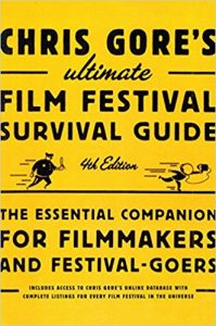 Chris Gore's Ultimate Film Festival Survival Guide, 4th edition Ebook