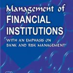 Management of Financial Institutions:With Emphasis on Bank and Risk Management Ebook