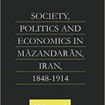 Society, politics and economics in Māzandarān, Iran, 1848-1914 Ebook