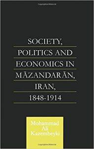 Society, politics and economics in Māzandarān, Iran, 1848-1914 Ebook