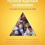 The Pyramid Approach to Education: A Guide to Functional ABA Ebook