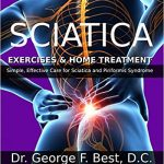 Sciatica Exercises & Home Treatment: Simple, Effective Care For Sciatica and Piriformis Syndrome Ebook