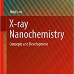 X-ray Nanochemistry Concepts and Development Ebook