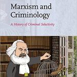 Marxism and criminology: a history of criminal selectivity Ebook