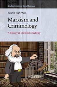 Marxism and criminology: a history of criminal selectivity Ebook